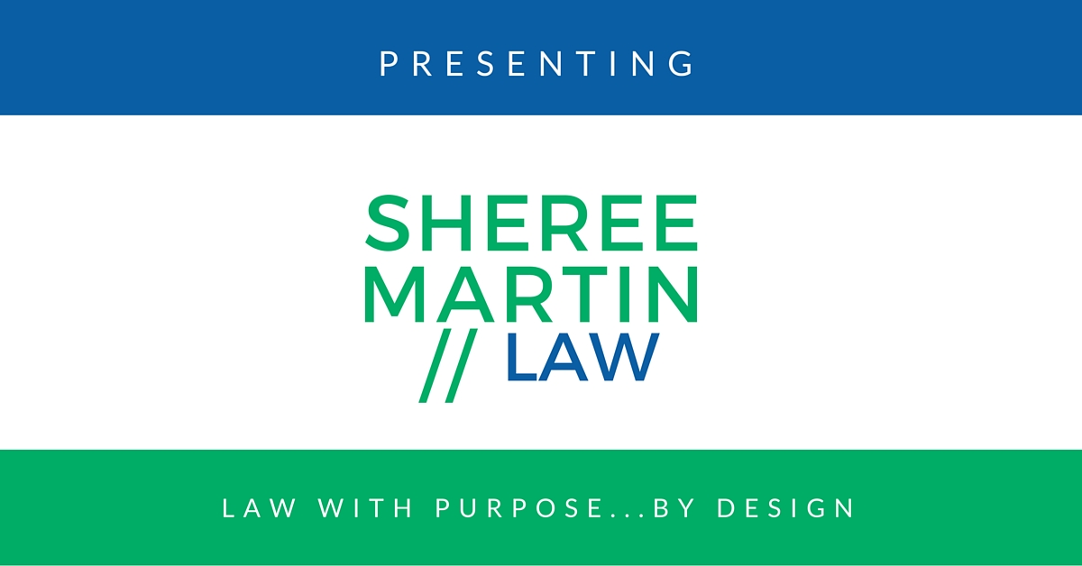 Presenting Sheree Martin // Law -- L aw With Purpose...By Design.