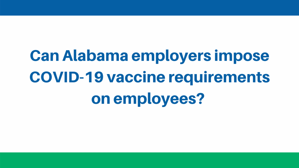 Can Alabama employers require COVID-19-vaccine requirement on employees?